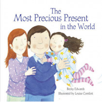 The Most Precious Present in the World by Becky Edwards, 9781905664733
