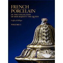 French Porcelain: In the Collection of Her Majesty the Queen by Geoffrey de Bellaigue, 9781905686100