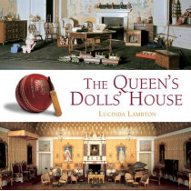 The Queen's Dolls' House by Lucinda Lambton, 9781905686261