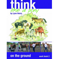 Think Like a Pony on the Ground: Work Book Bk. 2 by Lynn Henry, 9781905693115