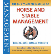 BHS Complete Manual of Horse and Stable Management by Islay Auty, 9781905693184