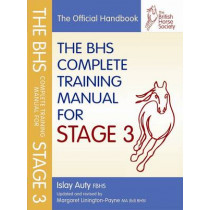 BHS Complete Training Manual for Stage 3 by Islay Auty, 9781905693276