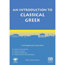 An Introduction to Classical Greek by Kristian Waite, 9781905735884