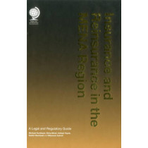 Insurance and Reinsurance in the MENA Region: A Legal and Regulatory Guide by Ayla Karmali, 9781905783588