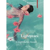 Light Years: A Girlhood in Hawai'i by Susanna Moore, 9781905791156