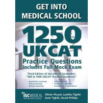 Get into Medical School - 1250 UKCAT Practice Questions. Includes Full Mock Exam by Olivier Picard, 9781905812264