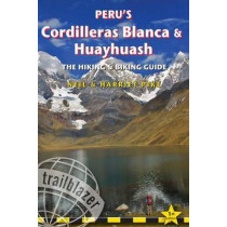 Peru's Cordilleras Blanca & Huayhuash - The Hiking & Biking Guide by Harriet Pike, 9781905864638