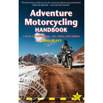 Adventure Motorcycling Handbook: A Route & Planning Guide, Asia, Africa and Latin America, 9781905864737
