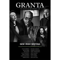 Granta 135: New Irish Writing by Sigrid Rausing, 9781905881956