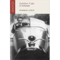 Jackdaw Cake: An Autobiography by Norman Lewis, 9781906011826