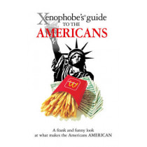 The Xenophobe's Guide to the Americans by Stephanie Faul, 9781906042196