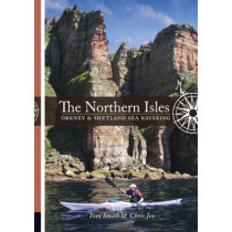 The Northern Isles: Orkney and Shetland Sea Kayaking by Tom Smith, 9781906095000