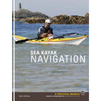 Sea Kayak Navigation: A Practical Manual, Essential Knowledge for Finding Your Way at Sea by Franco Ferrero, 9781906095031