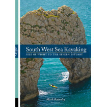 South West Sea Kayaking: Isle of Wight to the Severn Estuary by Mark Rainsley, 9781906095284