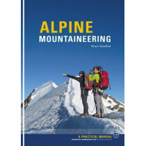 Alpine Mountaineering: Essential Knowledge for Budding Alpinists by Bruce Goodlad, 9781906095307