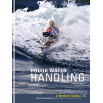 Rough Water Handling: A Practical Manual, Essential Knowledge for Intermediate and Advanced Paddlers by Doug Cooper, 9781906095345