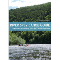 River Spey Canoe Guide: A Canoeist and Kayaker's Guide to Scotland's Premier Touring River by Nancy Chambers, 9781906095437