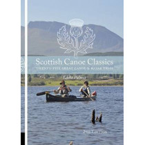 Scottish Canoe Classics: Twenty Five Great Canoe & Kayak Trips by Eddie Palmer, 9781906095499