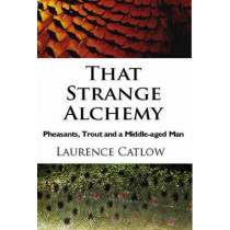 Strange Alchemy by Laurence Catlow, 9781906122034