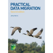 Practical Data Migration by Johny Morris, 9781906124847