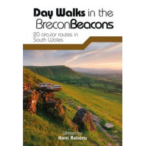 Day Walks in the Brecon Beacons: 20 circular routes in South Wales by Harri Roberts, 9781906148621