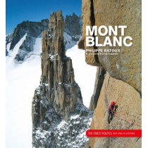 Mont Blanc: The Finest Routes by Philippe Batoux, 9781906148645