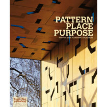 Pattern Place Purpose: Proctor and Matthews Architects by Peter Blundell Jones, 9781906155605