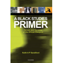 A Black Studies Primer by Keith A. P. Sandiford, 9781906190064