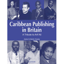 Caribbean Publishing In Britain: A Tribute to Arif Ali by Asher Hoyles, 9781906190422