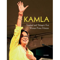 Kamla: Trinidad and Tobago's First Woman Prime Minister by Arif Ali, 9781906190453