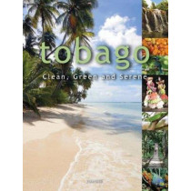 Tobago: Clean, Green and Serene by Arif Ali, 9781906190491