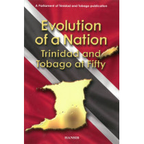 Evolution Of A Nation: Trinidad and Tobago at Fifty, 9781906190583