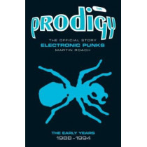 Prodigy - Electronic Punks: The Early Years 1988-1994 by Martin Roach, 9781906191177