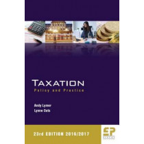 Taxation: Policy and Practice 2016/17 by Andy Lymer, 9781906201302