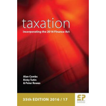 Taxation: Incorporating the 2016 Finance Act (2016/17) by Alan Combs, 9781906201319