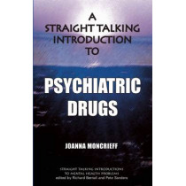 A Straight Talking Introduction to Psychiatric Drugs by Joanna Moncrieff, 9781906254179