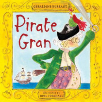 Pirate Gran by Geraldine Durrant, 9781906367077