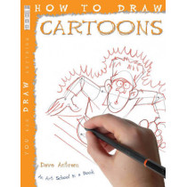 How To Draw Cartoons by David Antram, 9781906370312