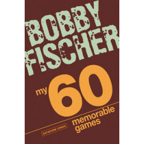 My 60 Memorable Games: chess tactics, chess strategies with Bobby Fischer by Bobby Fischer, 9781906388300
