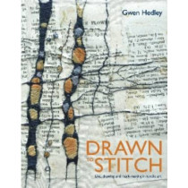 Drawn to Stitch: Stitching, drawing and mark-making in textile art by Gwen Hedley, 9781906388805