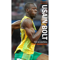 Usain Bolt: Fast as Lightning by Mike Rowbottom, 9781906413828