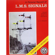 A Pictorial Record of L.M.S. Signals by Graham Warburton, 9781906419417