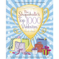 The Shopaholic's Top 1000 Websites: Your Guide to the Very Best Online Shopping by Patricia Davidson, 9781906465360
