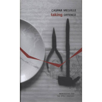 Taking Offence by Casper Melville, 9781906497026