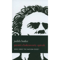 Who Sings the Nation-state?: Language, Politics, Belonging by Judith Butler, 9781906497835