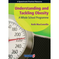 Understanding and Tackling Obesity: A Whole-School Guide by Ruth MacConville, 9781906517588