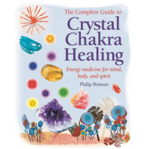 The Complete Guide to Crystal Chakra Healing: Energy Medicine for Mind, Body and Spirit by Philip Permutt, 9781906525538