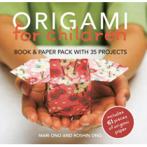 Origami for Children: Book & Paper Pack with 35 Projects by Mari Ono, 9781906525804