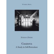 Casanova: A Study in Self-Portraiture by Stefan Zweig, 9781906548063
