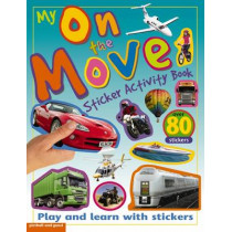 My Sticker Activity Books: On the Move by Chez Picthall, 9781906572983